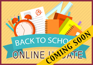Back to School Online Update Coming Soon