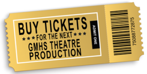 BUY GMHS Theatre Tickets
