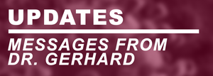 UPDATES FROM DR. GERHARD